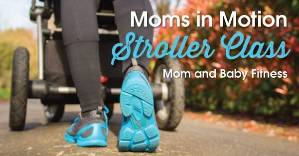 New Session of Moms in Motion Starts Sept. 22!