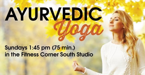 We've Added Another Session of Ayurvedic Yoga!